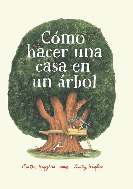 90888-COMO-HACER-UNA-CASA-EN-UN-ARBOL-9788494773501