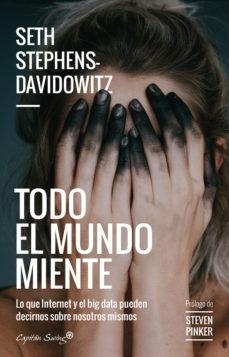 90477-TODO-EL-MUNDO-MIENTE-9788494966804