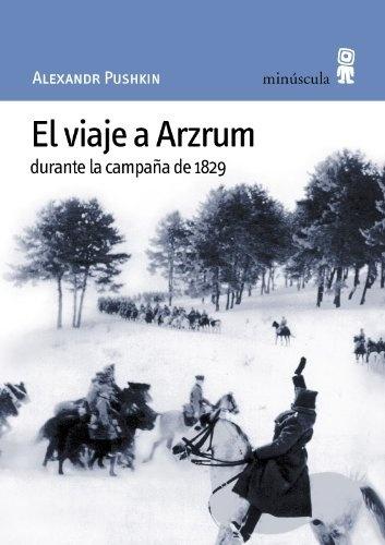 84216-EL-VIAJE-A-ARZRUM-DURANTE-LA-CAMPANA-DE-1829-9788495587152