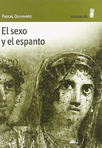 84275-EL-SEXO-Y-EL-ESPANTO-9788495587237