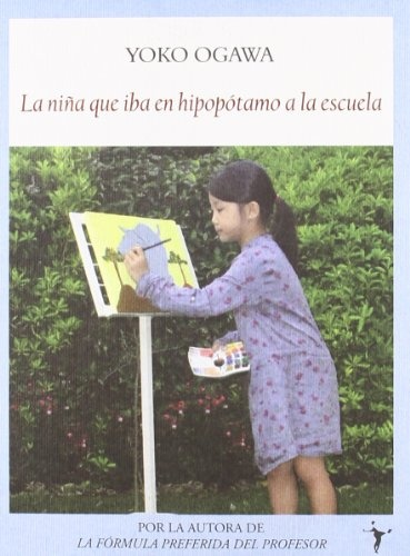 34357-LA-NINA-QUE-IBA-EN-HIPOPOTAMO-A-LA-ESCUELA-9788496601987