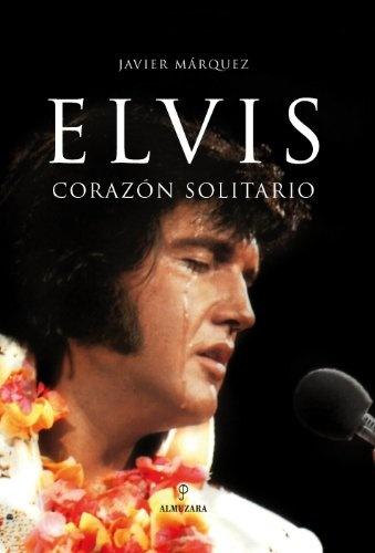 45146-ELVIS-CORAZON-SOLITARIO-9788496710948