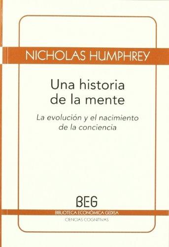 41305-UNA-HISTORIA-DE-LA-MENTE-LA-EVOLUCION-Y-EL-NACIMIENTO-DE-LA-CONCIENCIA-9788497846028
