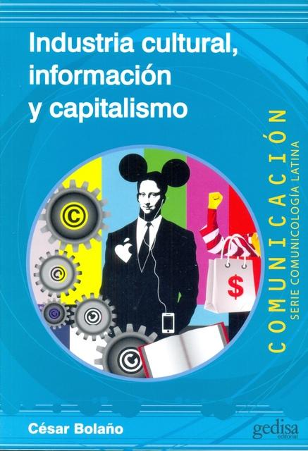 43134-INFORMACION-Y-CAPITALISMO-INDUSTRIA-CULTURAL-9788497847544