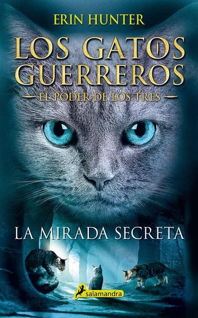 35882-LA-EL-PODER-DE-LOS-TRES-LOS-GATOS-GUERREROS-MIRADA-SECRETA-1-9788498388213