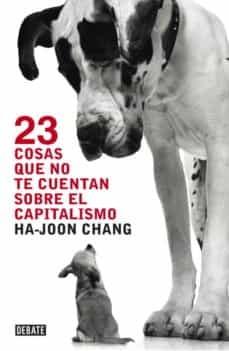 60381-23-COSAS-QUE-NO-TE-CUENTAN-SOBRE-EL-CAPITALISMO-9788499921365