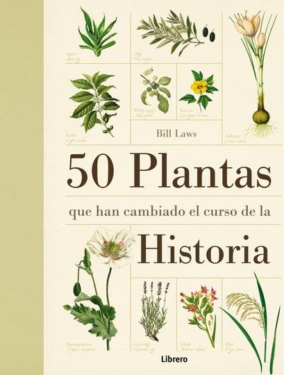 30921-50-PLANTAS-QUE-HAN-CAMBIADO-EL-CURSO-DE-LA-HISTORIA-9789089982926