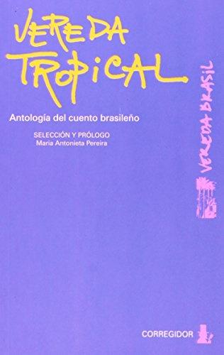 77649-VEREDA-TROPICAL-ANTOLOGIA-DEL-CUENTO-BRASILENO-9789500515894