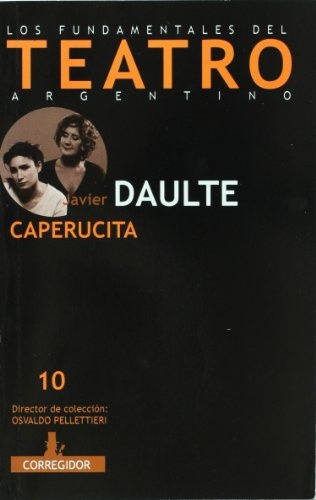77540-CAPERUCITA-LOS-FUNDAMENTOS-DEL-TEATRO-ARGENTINO-9789500518284
