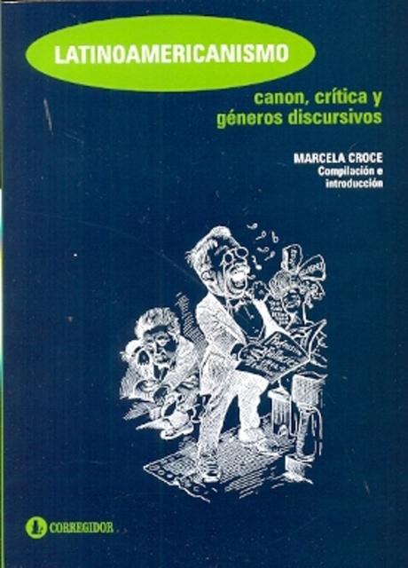 77523-CRITICA-Y-GENEROS-DISCURSIVOS-LATINOAMERICANISMO-CANON-9789500520607