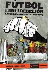 77677-LLAMADO-A-LA-REBELION-LA-DESHUMANIZACION-DEL-DEPORTE-FUTBOL-9789500530095