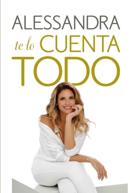 57064-ALESSANDRA-TE-LO-CUENTA-TODO-9789500760188