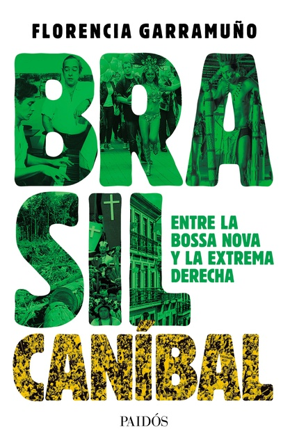 86500-BRASIL-CANIBAL-ENTRE-EL-BOSSA-NOVA-Y-LA-EXTREMA-DERECHA-9789501298130