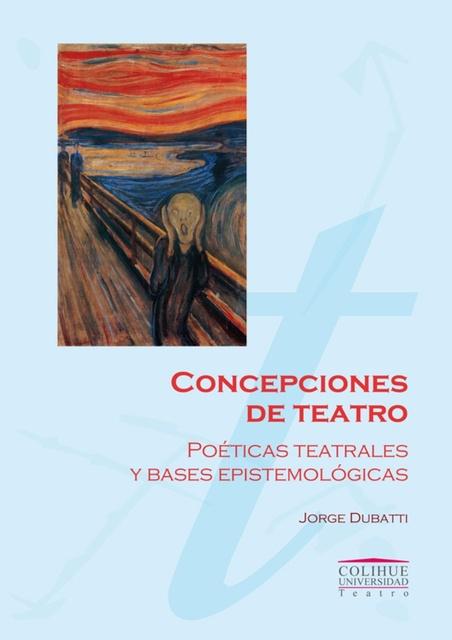 74001-CONCEPCIONES-DE-TEATRO-POETICAS-TEATRALES-Y-BASES-EPISTEMOLOGICAS-9789505634101