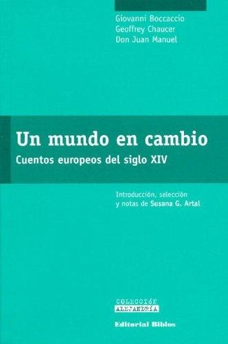63284-UN-MUNDO-EN-CAMBIO-CUENTOS-EUROPEOS-DEL-SIGLO-XIV-GIOVANNI-BOCCACCIO-GEOFFREY-CHAUCER-DON-JUAN-M-9789507864490