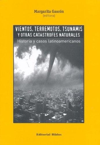 63367-VIENTOS-TERREMOTOS-TSUNAMIS-Y-OTRAS-CATASTROFES-NATURALES-9789507864988