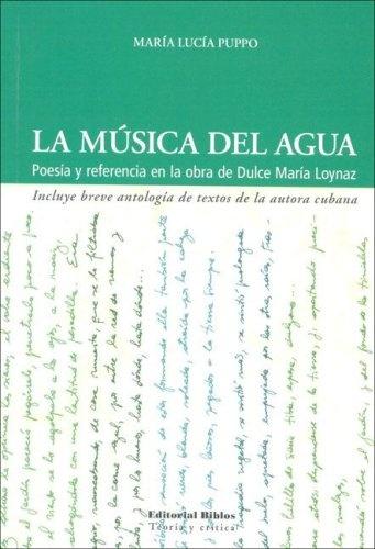 63368-LA-MUSICA-DEL-AGUA-POESIA-Y-REFERENCIA-EN-LA-OBRA-DE-DULCE-MARIA-LOYNAZ-9789507865503
