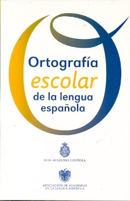 46260-ORTOGRAFIA-ESCOLAR-DE-LA-LENGUA-ESPANOLA-9789508522672