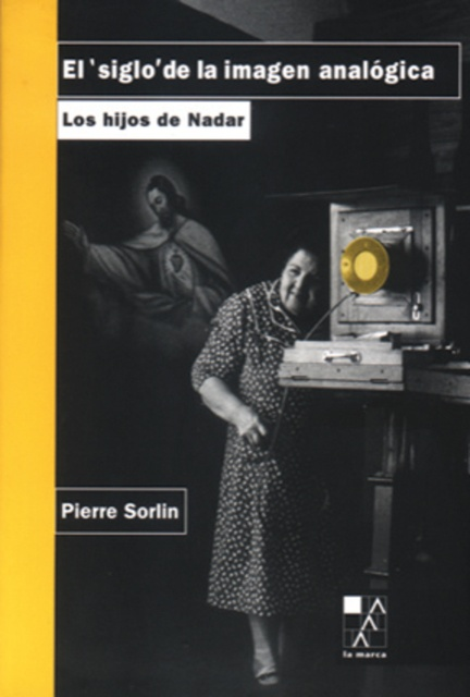 78161-EL-SIGLO-DE-LA-IMAGEN-ANALOGICA-LOS-HIJOS-DE-NADAR-9789508890825