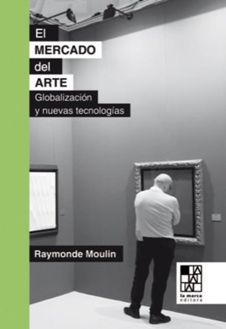78147-EL-MERCADO-DEL-ARTE-MUNDIALIZACION-Y-NUEVAS-TECNOLOGIAS-9789508892324