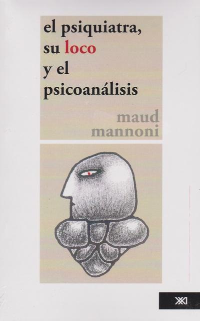 37646-PSIQUIATRA-SU-LOCO-Y-EL-PSICOANALISIS-EL-9789682316616
