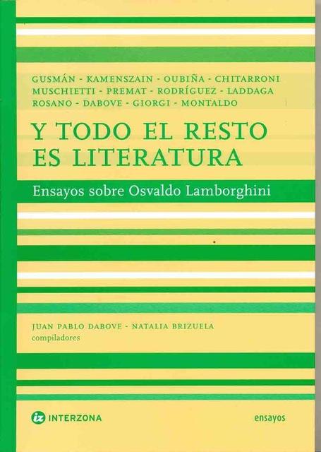 78154-Y-TODO-EL-RESTO-ES-LITERATURA-ENSAYOS-SOBRE-OSVALDO-LAMBORGHINI-9789871180561
