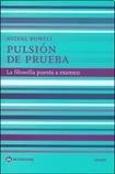 78259-PULSION-DE-PRUEBA-LA-FILOSOFIA-PUESTA-A-EXAMEN-9789871180585