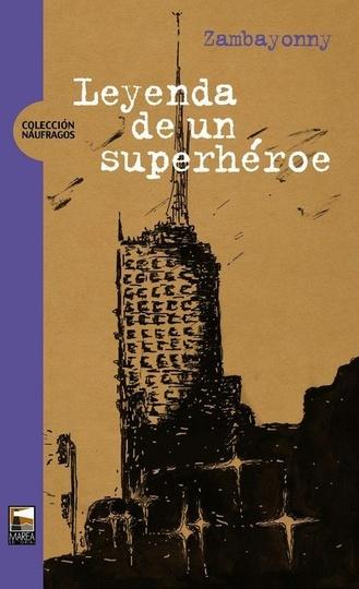 78207-LEYENDA-DE-UN-SUPERHEROE-9789871307524