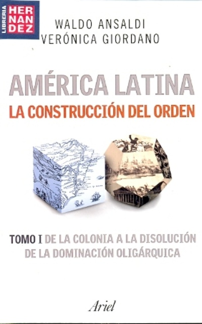 47361-AMERICA-LATINA-LA-CONSTRUCCION-DEL-ORDEN-TOMO-I-9789871496204