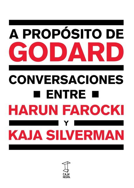 74794-A-PROPOSITO-DE-GODARD-CONVERSACIONES-FAROCKI-SILVERMAN-9789871622467
