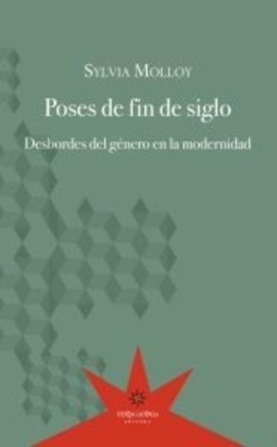 73975-POSES-DE-FIN-DE-SIGLO-DESBORDES-DEL-GENERO-EN-LA-MODERNIDAD-9789871673605