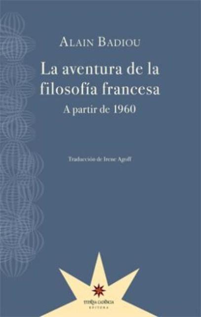 73755-LA-AVENTURA-DE-LA-FILOSOFIA-FRANCESA-A-PARTIR-DE-1960-9789871673889