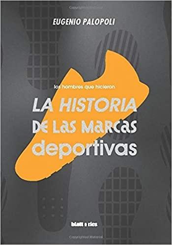 82056-HOMBRES-QUE-HICIERON-LA-HISTORIA-DE-LAS-MARCAS-DEPORTIVAS-9789873616051