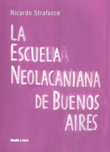 74884-LA-ESCUELA-NEOLACANIANA-DE-BUENOS-AIRES-9789873616693