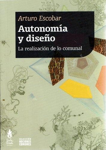 74450-AUTONOMIA-Y-DISENO-LA-REALIZACION-DE-LO-COMUNAL-9789873687273
