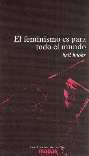 74456-EL-FEMINISMO-ES-PARA-TODO-EL-MUNDO-9789873687327