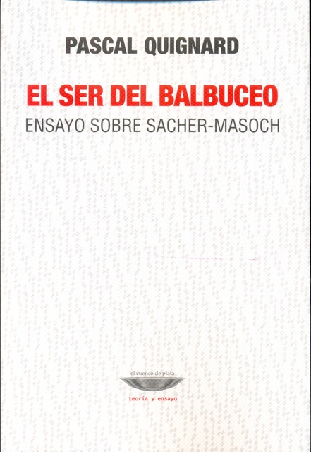 73018-EL-SER-DEL-BALBUCEO-ENSAYO-SOBRE-SACHER-MASOCH-9789873743238