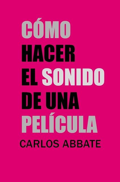 71725-COMO-HACER-EL-SONIDO-DE-UNA-PELICULA-9789873754005