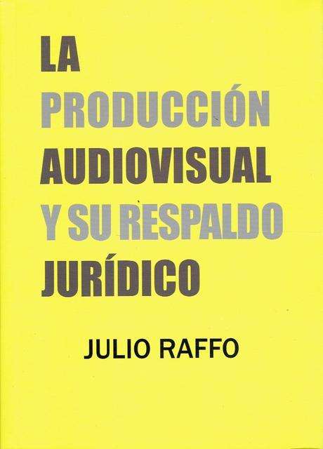 86906-LA-PRODUCCION-AUDIOVISUAL-Y-SU-RESPALDO-JURIDICO-9789873754166