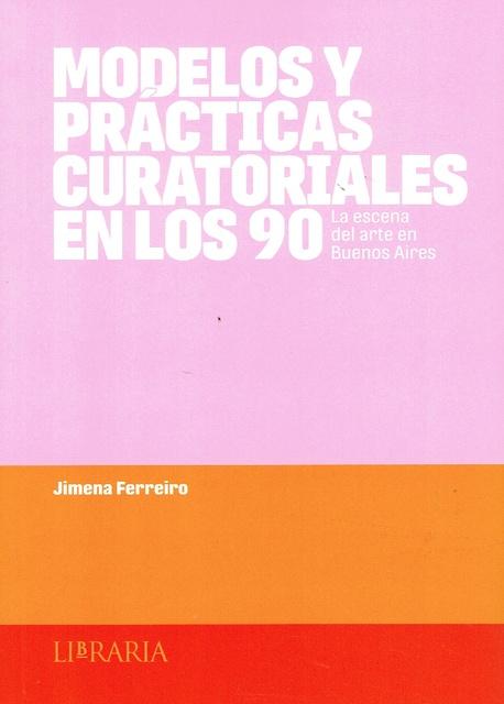 86904-MODELOS-Y-PRACTICAS-CURATORIALES-EN-LOS-90-9789873754234