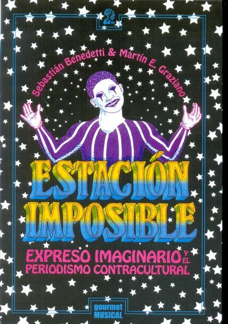 74148-ESTACION-IMPOSIBLE-EXPRESO-IMAGINARIO-Y-EL-PERIODISMO-CONTRACULTURAL-9789873823091