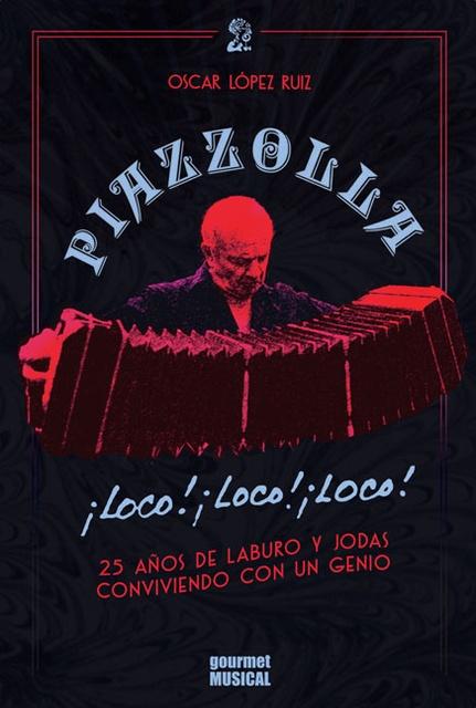 74129-PIAZZOLLA-LOCO-LOCO-LOCO-9789873823213