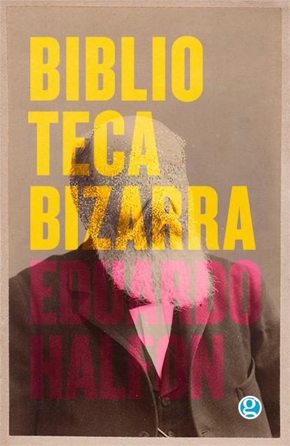 94744-BIBLIOTECA-BIZARRA-9789874086877