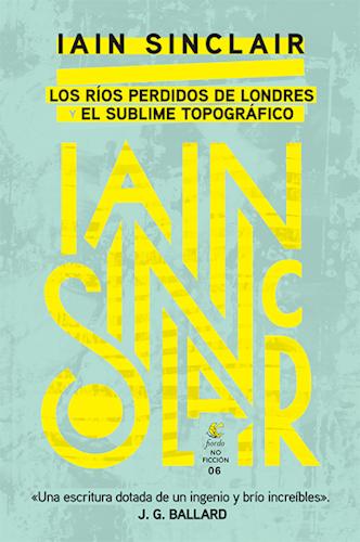 74229-LOS-RIOS-PERDIDOS-DE-LONDRES-EL-SUBLIME-TOPOGRAFICO-9789874568885