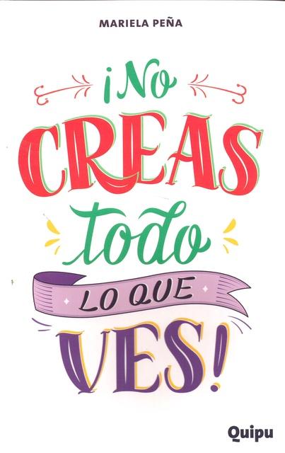 85837-NO-CREAS-TODO-LO-QUE-VES-9789875042421