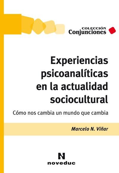 83019-EXPERIENCIAS-PSICOANALITICAS-EN-LA-ACTUALIDAD-SOCIOCULTURAL-9789875385658