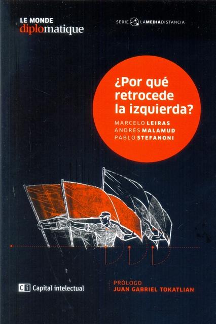 73044-POR-QUE-RETROCEDE-LA-IZQUIERDA-9789876145190