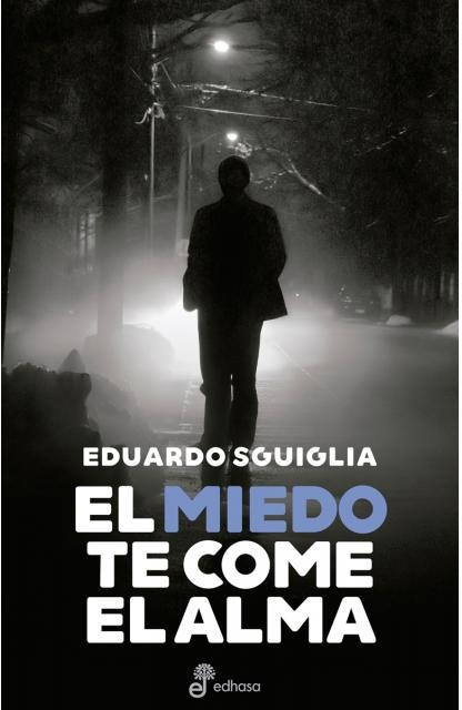 35823-EL-MIEDO-TE-COME-EL-ALMA-9789876284639