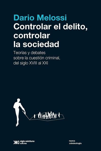 39554-CONTROLAR-EL-DELITO-CONTROLAR-LA-SOCIEDAD-9789876298186