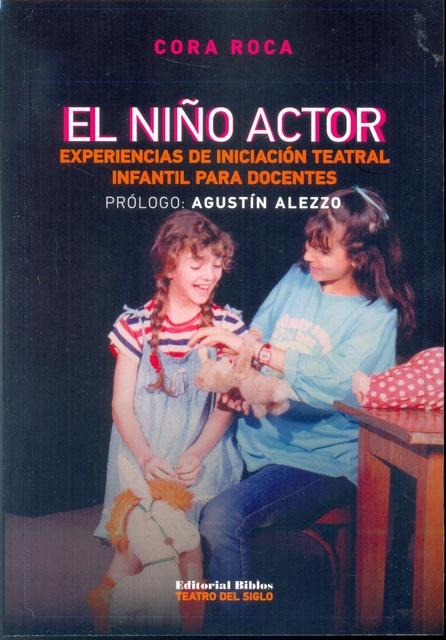64045-EL-NINO-ACTOR-EXPERIENCIAS-DE-INICIAS-TEATRAL-INFANTIL-PARA-DOCENTES-9789876913522